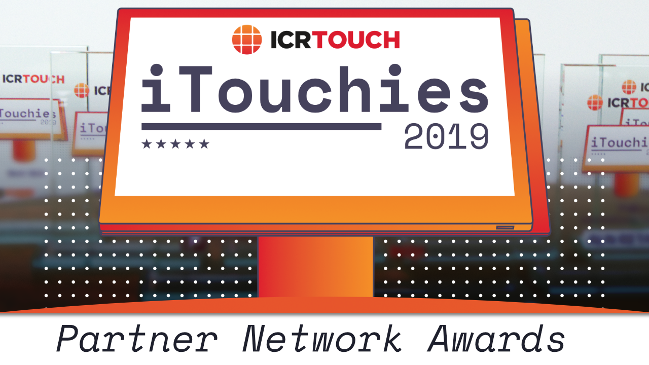 iTouchies 2019 - Annual ICRTouch Partner Network Awards